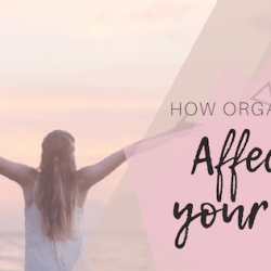 how organization affects your life