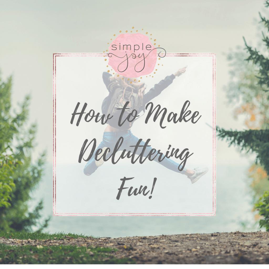 make decluttering fun
